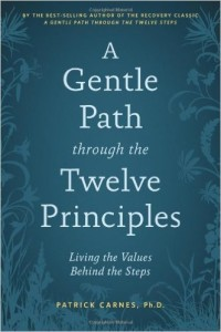 A Gentle Path Through the Twelve Principles by Patrick Carnes