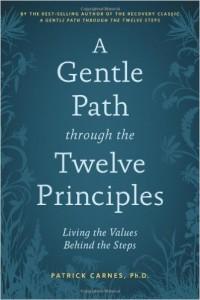A Gentle Path Through the Twelve Principles by Patrick Carnes