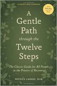 A Gentle Path Through the Twelve Steps by Patrick Carnes